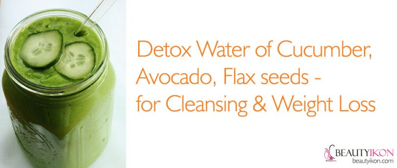 Detox Water of Cucumber, Avocado, Flax seeds - for Cleansing & Weight Loss